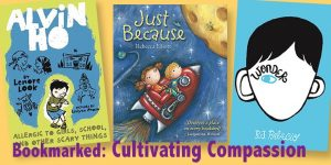 """<span class=""""entry-title-primary"""">Bookmarked: Cultivating Compassion</span> <span class=""""entry-subtitle"""">Books for every age that encourage the understanding of difference.</span>"""