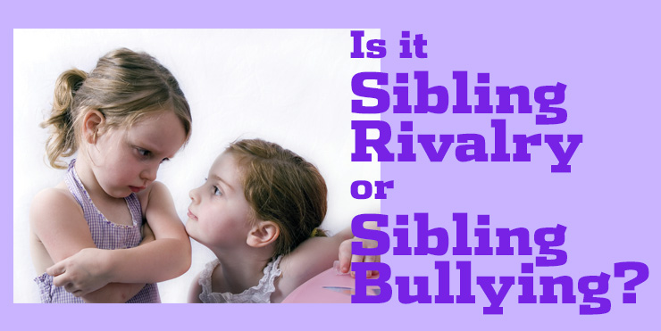 Is It Sibling Rivalry or Sibling Bullying?