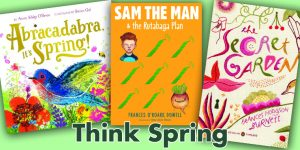 "<span class=""entry-title-primary"">Think Spring</span> <span class=""entry-subtitle"">These seasonal books will help readers  of all ages bloom.</span>"
