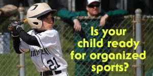 Organized Sports: How Young Is Too Young?