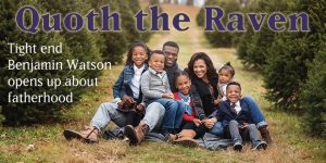 "<span class=""entry-title-primary"">Quoth the Raven</span> <span class=""entry-subtitle"">Tight end Benjamin Watson talks fatherhood</span>"