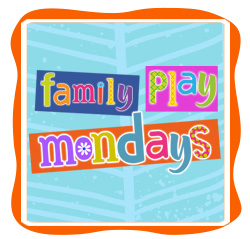 Family Play Mondays