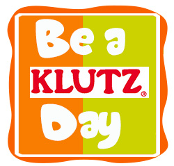 Be a KLUTZ® Day