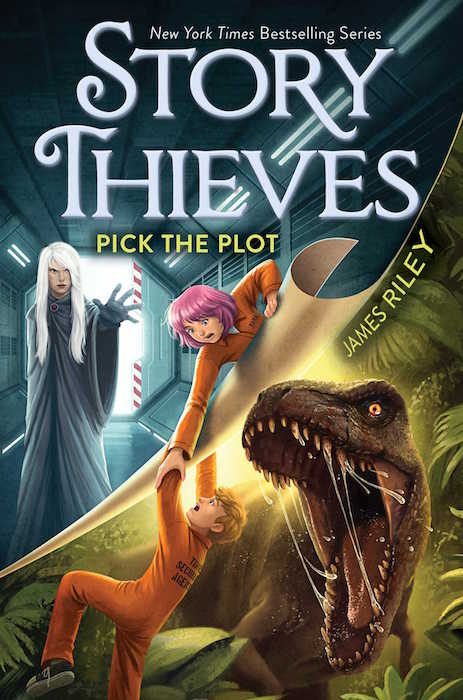 James Riley: Pick the Plot (Story Thieves Book 4)
