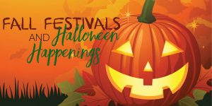 Fall Festivals and Halloween Happenings