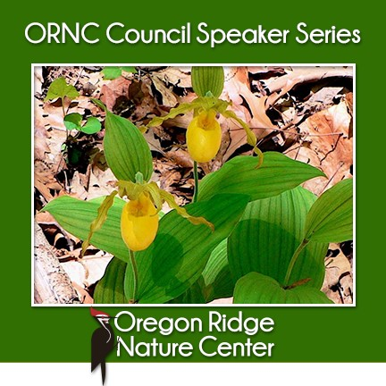 Oregon Ridge Nature Center Council Speaker Series