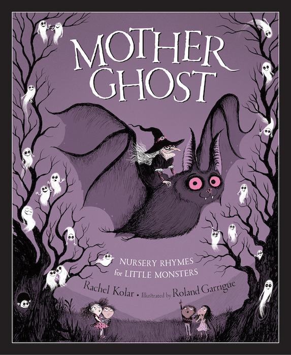 Rachel Kolar: Mother Ghost: Nursery Rhymes for Little Monsters