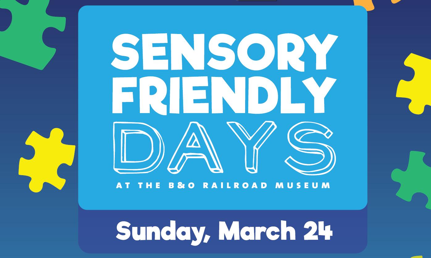 Sensory Friendly Days at the B&O Railroad Museum