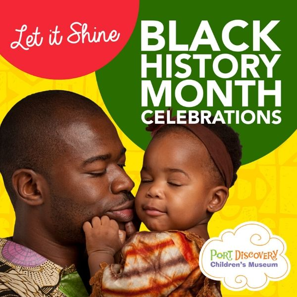 Let it Shine - Black History Month Celebrations at Port Discovery Children\'s Musuem