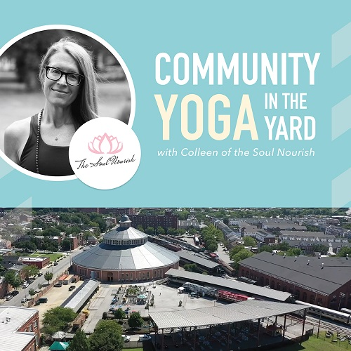 Community Yoga in the Yard with Colleen of The Soul Nourish